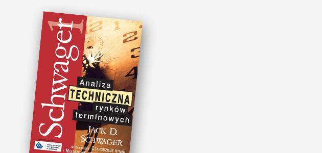 """""""Analiza techniczna rynków terminowych"""" – Jack D. Schwager"""